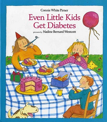 Even Little Kids Get Diabetes By Pirner, Connie White/ Westcott, Nadine Bernard (ILT)